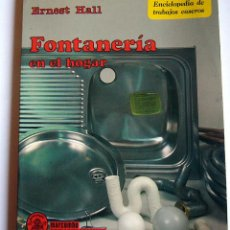 Libros de segunda mano: FONTANERIA EN EL HOGAR - ERNEST HALL - MARCOMBO BOIXAREU EDITORES. Lote 53328585