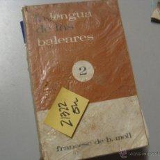 Libros de segunda mano: LA LLENGUA DE LAS BALEARES 2FRANCESC BORJA MOLLCATALÁN15,70. Lote 53343093