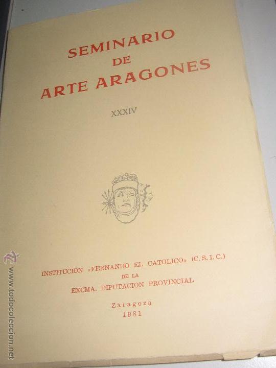SEMINARIO DE ARTE ARAGONES Nº 34 AÑO 1981 (Libros de Segunda Mano - Bellas artes, ocio y coleccionismo - Otros)