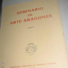 Libros de segunda mano: SEMINARIO DE ARTE ARAGONES Nº 34 AÑO 1981. Lote 53352055
