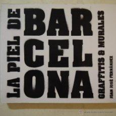 Libros de segunda mano: LA PIEL DE BARCELONA. GRAFFITIS & MURALES VOL. 1 - JUAN JOSÉ FERNÁNDEZ - EDICIONES GLÉNAT - 2006. Lote 53354289
