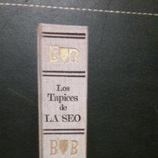 Libros de segunda mano: LOS TAPICES DE LA SEO DE ZARAGOZA. Lote 53358080