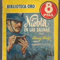 Livres d'occasion: BIBLIOTECA ORO. AMARILLA. Nº 333.NIEBLA EN LAS SALINAS. HENRY WADE. MOLINO 1956. (RF.MA) B/12. Lote 53367964