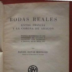 Libros de segunda mano: BODAS REALES ENTRE FRANCIA Y LA CORONA DE ARAGÓN. RAFAEL OLIVAR BERTRAND. Lote 53372546
