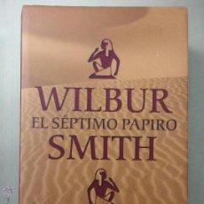 Libros de segunda mano: EL SÉPTIMO PAPIRO, WILBUR SMITH. Lote 53381319