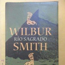 Libros de segunda mano: RÍO SAGRADO. WILBUR SMITH. Lote 53381910