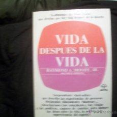 Libros de segunda mano: VIDA DESPUÉS DE LA VIDA. RAYMOND MOODY. Lote 53387099
