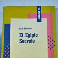Libros de segunda mano: PAUL BRUNTON: EL EGIPTO SECRETO [BUENOS AIRES], HACHETTE, [1961].. Lote 53403120