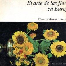 Libros de segunda mano: BUFFET CHALLIÉ : ARTE DE LAS FLORES EN EUROPA - COMO CONFECCIONAR UN RAMO (AYMÁ, 1969) GRAN FORMATO. Lote 53409637