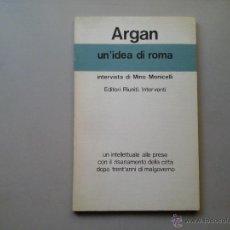 Libros de segunda mano: GIULIO CARLO ARGAN. UN'IDEA DE ROMA. 1ª EDICIÓN 1979. EDITORI RIUNITI. ARQUITECTURA.. Lote 53424660