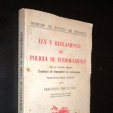 Libros de segunda mano: LEY Y REGLAMENTO DE POLICIA DE FERROCARRILES / FERNANDO IMEDIO DIAZ. Lote 53434891