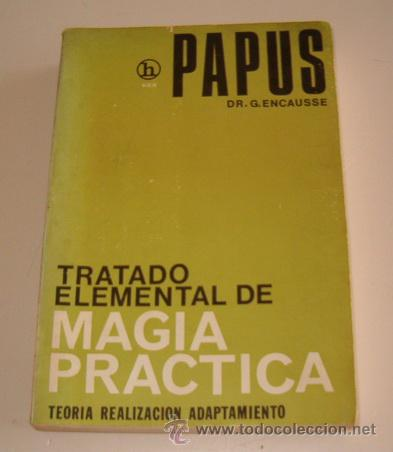 PAPUS (DR. G. ENCAUSSE). TRATADO ELEMENTAL DE MAGIA PRÁCTICA. RM72528. (Libros de Segunda Mano - Parapsicología y Esoterismo - Otros)