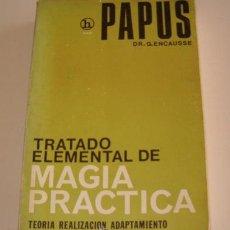 Libros de segunda mano: PAPUS (DR. G. ENCAUSSE). TRATADO ELEMENTAL DE MAGIA PRÁCTICA. RM72528. . Lote 53463057