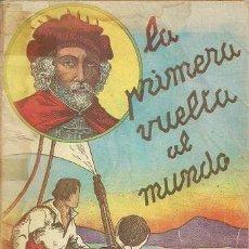 Libros de segunda mano: LA PRIMERA VUELTA AL MUNDO (BIBLIOTECA HORAS SERENAS). Lote 53467905