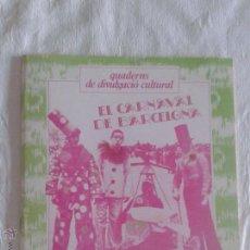 Libros de segunda mano: EL CARNAVAL DE BARCELONA - QUADERNS DIVULGACIO CULTURAL -AÑO 1981 - EN CATALÁN - FESTES I TRADICIONS. Lote 53468524