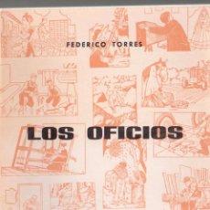 Libros de segunda mano: LOS OFICIOS -- TORRES, FEDERICO. Lote 53471267
