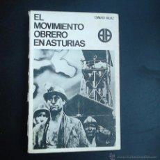 Libros de segunda mano: EL MOVIMIENTO OBRERO EN ASTURIAS DAVID RUIZ . Lote 53472872