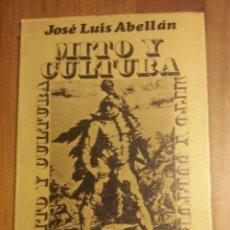 Libros de segunda mano: MITO Y CULTURA. JOSÉ LUIS ABELLÁN. Lote 53474234