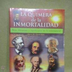 Libros de segunda mano: LA QUIMERA DE LA INMORTALIDAD - MITO, LITERATURA Y SIGNIFICADO DE LO SOBRENATURAL - MARIO M. PÉREZ . Lote 53478865