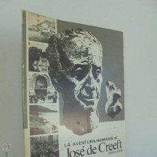 Libros de segunda mano: LA AVENTURA HUMANA DE JOSE DE CREEFT ESCULTOR. CARLES FONTSERE. VER FOTOGRAFIAS ADJUNTAS.. Lote 179058998
