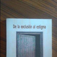 Libros de segunda mano: DE LA EXCLUSIÓN AL ESTIGMA. ASOCIACIÓN PRO DERECHOS HUMANOS DE ANDALUCÍA. 2003. PERFECTO ESTADO. Lote 53488309