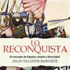 Libros de segunda mano: LA RECONQUISTA VALDEÓN BARUQUE, JULIO ESPASA, 2006. ENCUADERNACIÓN DE TAPA DURA CON SOBRECUBIERTA . Lote 53493987