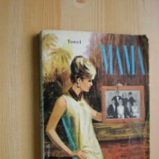 Libros de segunda mano: MAMA -NOVELA DE ANTONIO LOSADA. TOMO I. Lote 53495137
