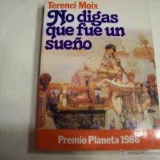 Libros de segunda mano: NO DIGAS QUE FUE UN SUEÑO. Lote 53499513