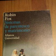Libros de segunda mano: ROBIN FOX. SISTEMAS DE PARENTESCO Y MATRIMONIO.. Lote 53499643