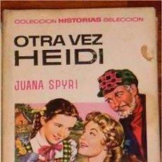 Libros de segunda mano: IÑI LIBRO. OTRA VEZ HEIDI. JUANA SPYRI. 250 ILUSTRACIONES. BRUGUERA. BOOK. ÉPSILON.. Lote 53500248