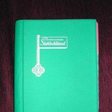 Libros de segunda mano: INTERESANTE LIBRO LA LLAVE DEL ACERO / STAHLSCHLÜSSEL - AÑO 1998. Lote 53516604