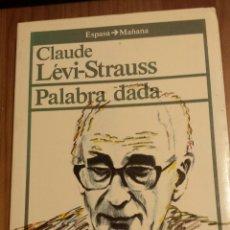 Libros de segunda mano: CLAUDE LÈVI-STRAUSS. PALABRA DADA. Lote 53522938