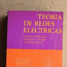 Libros de segunda mano: TEORÍA DE REDES ELÉCTRICAS. BALABANIAN (NORMAN), BICKART (THEODORE A.), SESHU (SUNDARAM). Lote 53543301