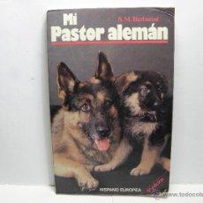 Libros de segunda mano: MI PASTOR ALEMAN - S.M. BARBARESI. Lote 53555799