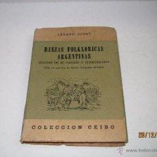 Libros de segunda mano: ANTIGUO LIBRO *DANZAS FOLKLORICAS ARGENTINAS* DE LÁZARO FLURY - AÑO 1947. Lote 53574457