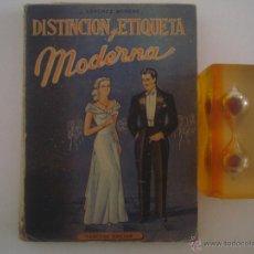 Libros de segunda mano: SANCHEZ MORENO. DISTINCIÓN Y ETIQUETA MODERNA. 1943.. Lote 53580893