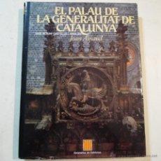 Libros de segunda mano: COL.LECCIÓ SOM I SEREM N.º 2. EL PALAU DE LA GENERALITAT DE CATALUNYA - 1990. Lote 53582402