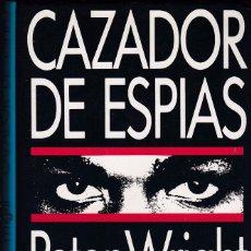 Libros de segunda mano: CAZADOR DE ESPÍAS - PETER WRIGHT Y PAUL GREENGRASS. Lote 53585713