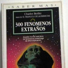 Libros de segunda mano: 300 FENÓMENOS EXTRAÑOS LIBRO CHARLES BERLITZ MISTERIO ESOTERISMO ENIGMAS ESFINGE OVNIS MUERTE MAYAS. Lote 53598897