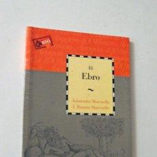 Libros de segunda mano - EL EBRO / AMARANTA MARCUELLO - J.RAMON MARCUELLO / ZARAGOZA 1999 / NUEVO - 53620923