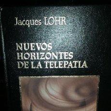 Libros de segunda mano: JACQUES LOHR. NUEVOS HORIZONTES DE LA TELEPATIA. Lote 53622026