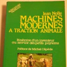 Libros de segunda mano: MACHINES MODERNES - A TRACTION ANIMALE - JEAN NOLLE - 1986. Lote 53629363