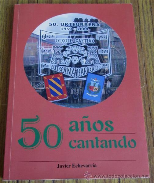 50 AÑOS CANTANDO - LUTXANA BARACALDO - 50 URTEURRENA (1959-2009) (Libros de Segunda Mano - Historia - Otros)