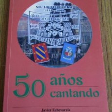 Libros de segunda mano: 50 AÑOS CANTANDO - LUTXANA BARACALDO - 50 URTEURRENA (1959-2009). Lote 53637505