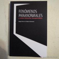 Libros de segunda mano: FENÓMENOS PARANORMALES Y OTRAS HISTORIAS INEXPLICABLES - ANGEL FERRIS & NÚRIA FONTANET - 2013. Lote 125873883