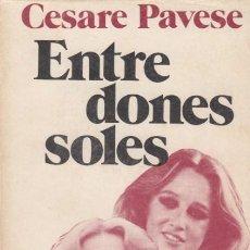 Libros de segunda mano: CESARE PAVESE ENTRE DONES SOLES EDICIONS PROA AYMÁ 1980 1ª EDICIÓ TRADUCCIÓ PRÒLEG FRANCESC VALVERDÚ. Lote 13653084