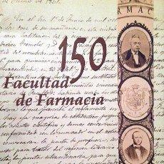Libros de segunda mano: 150 AÑOS DE LA FACULTAD DE FARMACIA, GRANADA. ILUSTRACIONES COLOR. AUTÓGRAFO. Lote 53679145