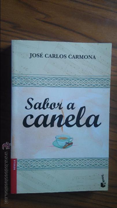 SABOR A CANELA. JOSE CARLOS CARMONA. PLANETA, 2011. BUEN ESTADO (Libros de Segunda Mano - Historia - Otros)
