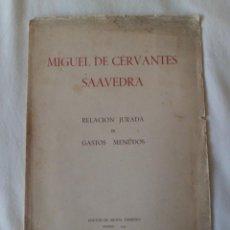 Libros de segunda mano: CERVANTES: 'RELACIÓN JURADA DE GASTOS MENUDOS' - EXTREMADAMENTE RARO - DEDICADO POR EL EDITOR. Lote 53690565
