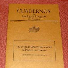 Libros de segunda mano: FRANCISCO HERNANDEZ DUQUE - LIBRO LAS ANTIGUAS FABRICAS DE MOSAICO HIDRÁULICO EN NAVARRA. Lote 195158917